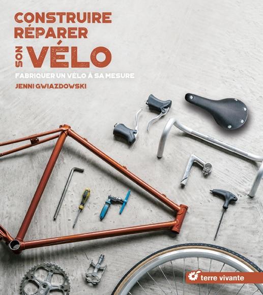 Construire. Réparer son vélo