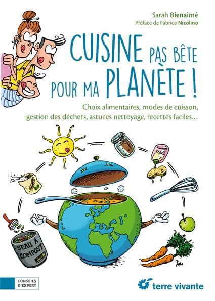 Cuisine pas bête pour ma planète !
