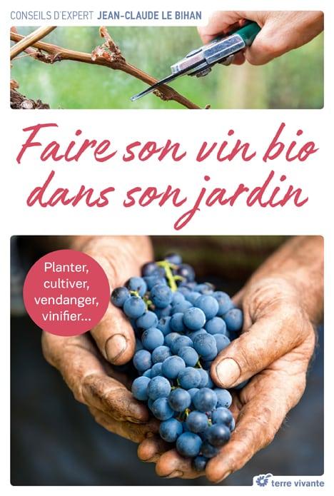 Faire son vin bio dans son jardin