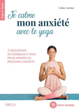 Je calme mon anxiété avec le yoga