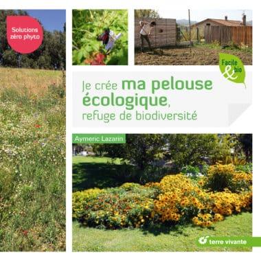 Je crée ma pelouse écologique, refuge de biodiversité