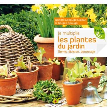 Je multiplie les plantes au jardin