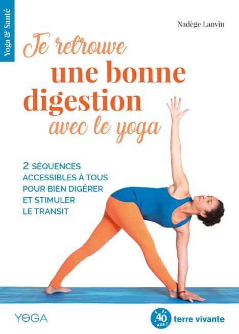 Je retrouve une bonne digestion avec le yoga