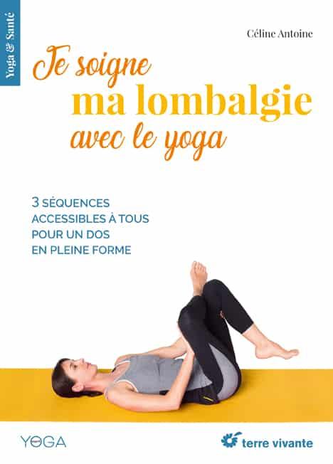 Je soigne ma lombalgie avec le yoga
