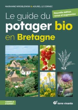 Le guide du potager bio en Bretagne - nouvelle édition