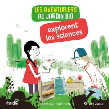 Les aventuriers au jardin explorent les sciences
