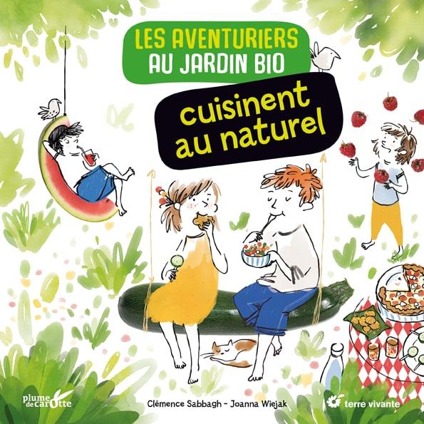 Les aventuriers du jardin bio cuisinent au naturel