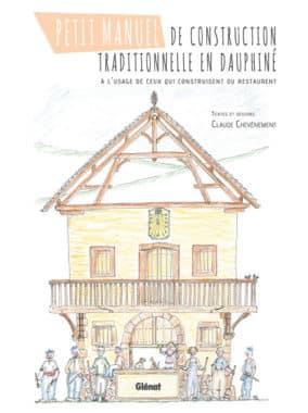 Petit manuel de construction traditionnelle en Dauphiné - Edition GLENAT