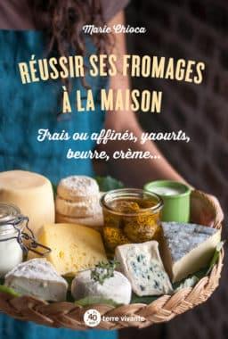 Réussir ses fromages à la maison