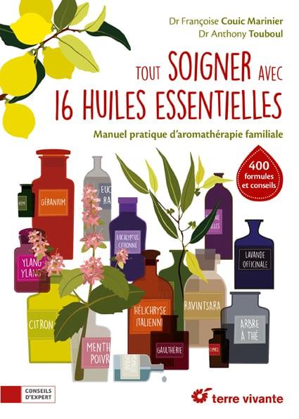 Tout soigner avec 16 huiles essentielles