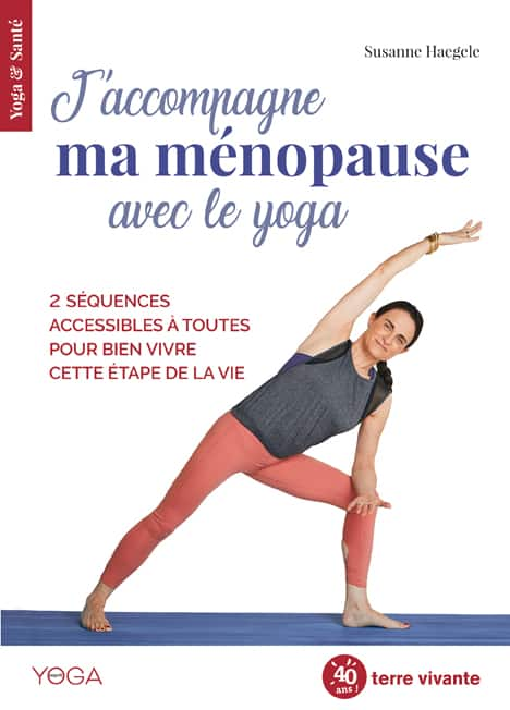 J'accompagne ma ménopause avec le yoga