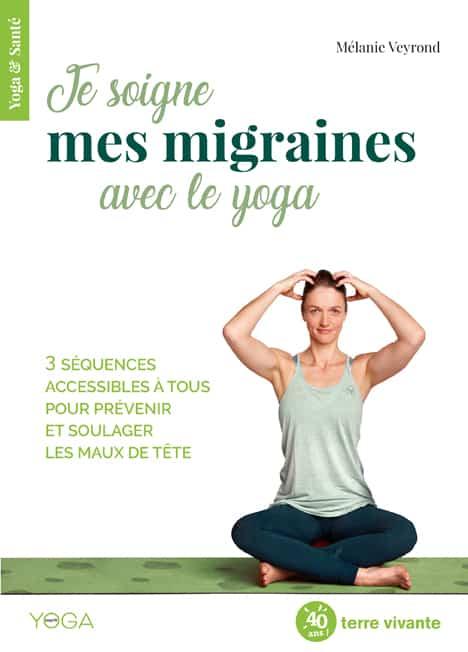 Je soigne mes migraines avec le yoga