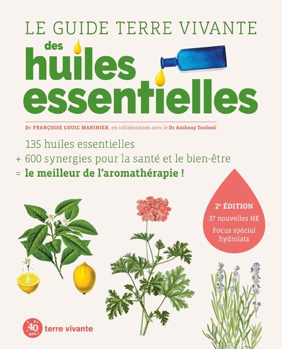 Le guide Terre vivante des huiles essentielles – Nouvelle édition