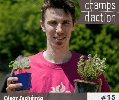 Champs d'action : César Lechémia | Cultivons nos toits !