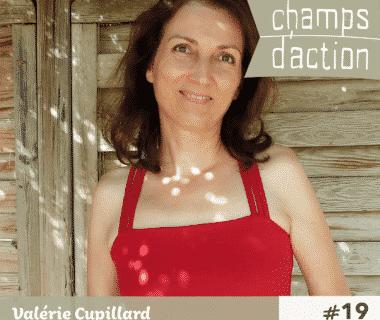 Champs d'action : Valérie Cupillard | Défricheuse de la cuisine bio