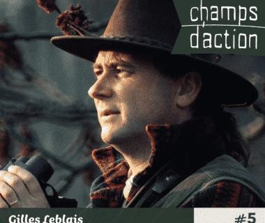 Champs d'action : Gilles Leblais, observer la nature