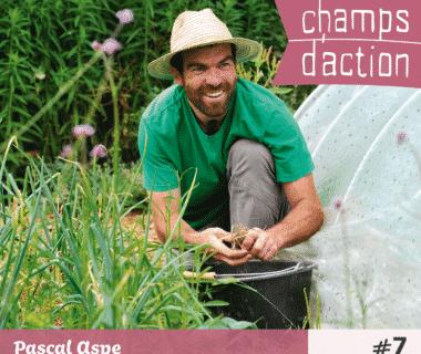 Champs d'action : Pascal Aspe, la permaculture au jardin