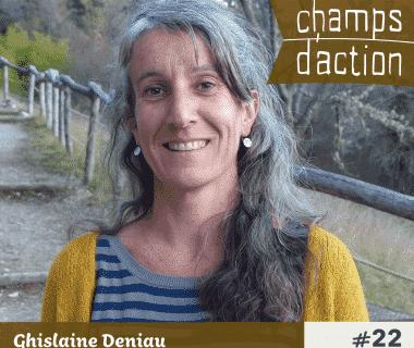Champs d'action #22 : Ghislaine Deniau | Jardiner avec les enfants