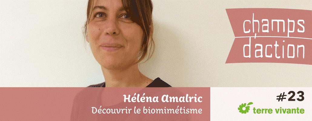 Champs d'action #23 : Héléna Amalric | Découvrir le biomimétisme 1