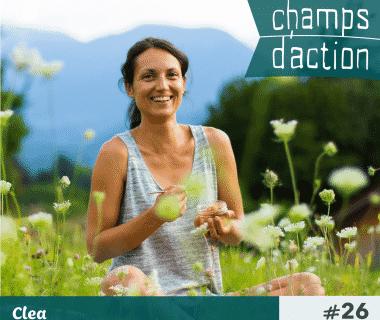 Champs d'action #26 : Clea | Manger bio en rando
