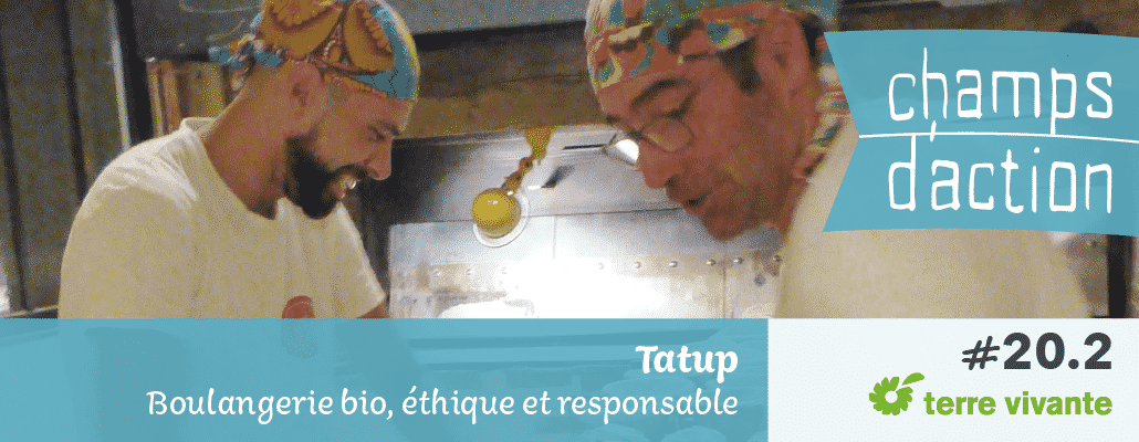 Champs d'action #20-2 : Tatup, Boulangerie bio, éthique et responsable | En pratique