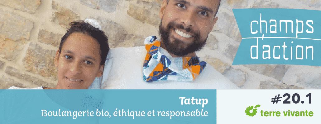 Champs d'action #20-1 : Tatup, Boulangerie bio, éthique et responsable | La genèse
