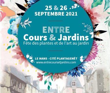 Entre Cours & Jardins, les 25 et 26 septembre 2021 | Le Mans (72)