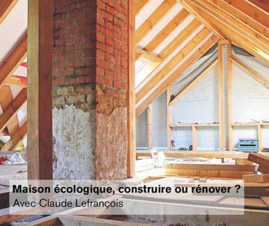 Conférence : maison écologique, construire ou rénover ?, le 14 octobre 2021   Grenoble (38) 1