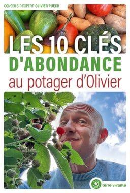 Les 10 clés d'abondance au potager d'Olivier